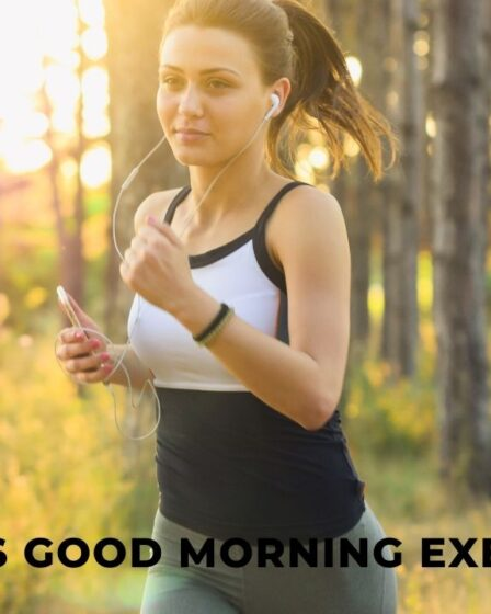 What Is Good Morning Exercise